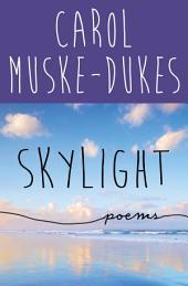Skylight: Poems