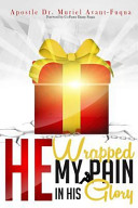 Download He Wrapped My Pain in His Glory Book