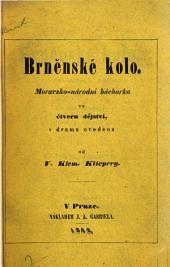 Brněnské kolo: Moravsko-národní báchorka ve čtveru dějství