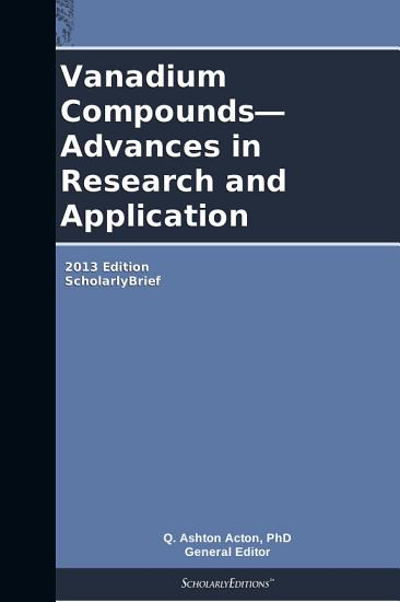 Vanadium Compounds   Advances in Research and Application  2013 Edition PDF