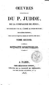Oeuvres spirituelles: Recueillies par M. l'abbé Jacques le Noir-Duparc, Volume2