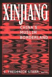 Xinjiang: China's Muslim Borderland