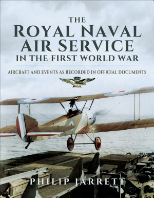 The Royal Naval Air Service in the First World War PDF