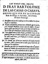 Las Obras Del Obispo D. Fray Bartolome De Las Casas, O Casavs, Obispo Qve Fve De La Civd Ad Real de Chiapa en las Indias, de la Orden de Santo Domingo