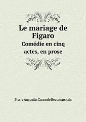 Le mariage de Figaro: Volume1