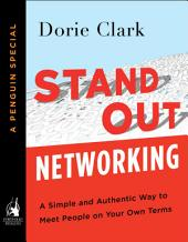 Stand Out Networking: A Simple and Authentic Way to Meet People on Your Own Terms (A Penguin Special from Portfolio)