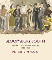 Bloomsbury South: The Arts in Christchurch 1933–1953