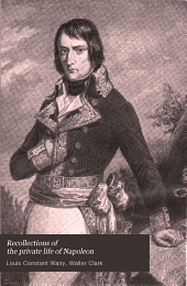 Recollections of the Private Life of Napoleon: Volume 2