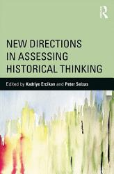 New Directions In Assessing Historical Thinking Book PDF