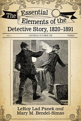 The Essential Elements of the Detective Story  1820   1891 PDF