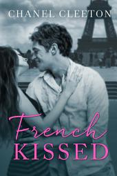 French Kissed: (International School Book 3)