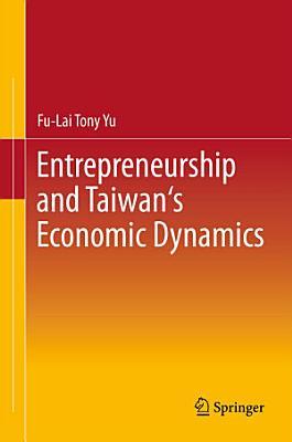 Entrepreneurship and Taiwan s Economic Dynamics