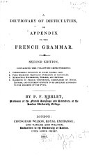 A Dictionary of Difficulties; Or, Appendix to the French Grammar ...