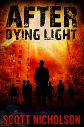 After: Dying Light: A Post-Apocalyptic Thriller