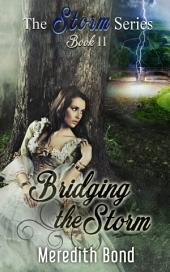 Bridging the Storm: A Sweet, Paranormal Regency Romance