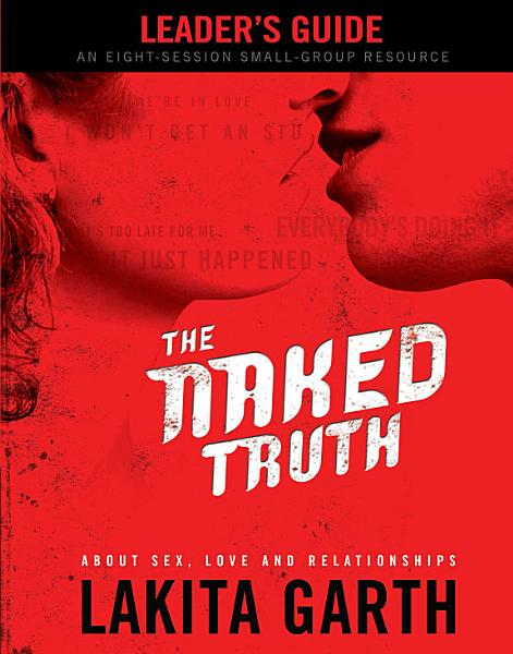 Download The Naked Truth Leader s Guide Book