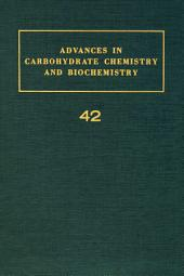 Advances in Carbohydrate Chemistry and Biochemistry: Volume 42