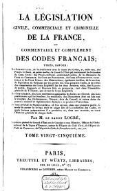 La législation civile, commerciale et criminelle de la France, ou Commentaire et complément des Codes Français ...: Volume14