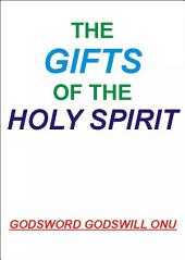 The Gifts of the Holy Spirit: The Enablements of the Holy Spirit to the Believer