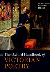 The Oxford Handbook Of Victorian Poetry Book PDF
