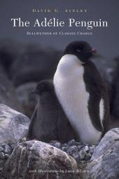 The AdŽlie Penguin: Bellwether of Climate Change