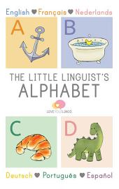 The Little Linguist's Alphabet