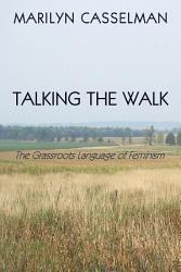 Talking The Walk The Grassroots Language Of Feminism Book PDF