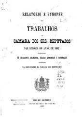 Relatorio e synopse dos trabalhos da Câmara dos Srs. Deputados nas sessoes do anno de 1882: acompanhada de differentes documentos, quadros estatisticos e informações
