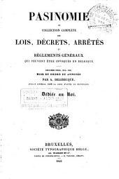 Pasinomie: collection complète des lois, décrets, arrêtés et réglements généraux qui peuvent être invoqués en Belgique
