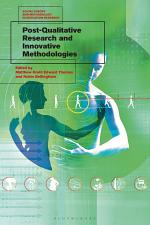 Post-Qualitative Research and Innovative Methodologies