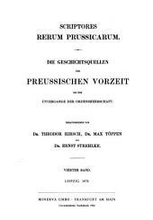 Scriptores rerum Prussicarum: die Geschichtsquellen der Preussischen Vorzeit bis zum Untergange der Ordensherrschaft, Band 4