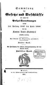 Sammlung der Gesetze und Beschlüsse wie auch der Polizeiverordnungen, welche für den Kanton Basel-Stadt erlassen worden sind: Band 5