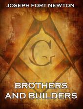 Brothers And Builders (Annotated Edition)