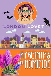 Hyacinths and Homicide: Cozy Mystery