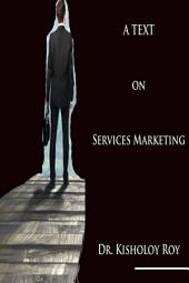 A Text on Services Marketing