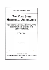 Proceedings of the New York State Historical Association with the Quarterly Journal: 2nd-21st Annual Meeting with a List of New Members, Volume 7