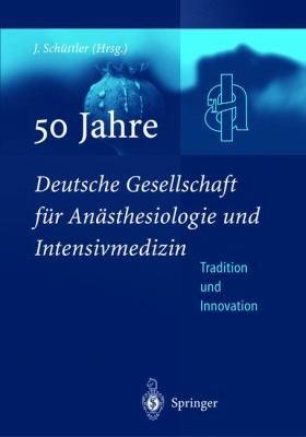 50 Jahre Deutsche Gesellschaft f  r An  sthesiologie und Intensivmedizin PDF