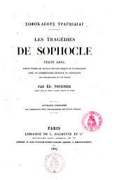 Les tragédies de Sophocle texte greec publié d'après les travaux les plus récents de la philologie avec un commentaire critique et explicatif une introduction et une notice par Éd. Tournier