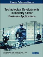 Technological Developments in Industry 4 0 for Business Applications PDF