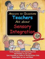 Answers To Questions Teachers Ask About Sensory Integration Book PDF