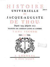 Histoire universelle de Jacque-Auguste de Thou, depuis 1543. jusqu'en 1607. traduite sur l'edition latine de Londres