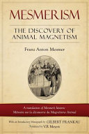 Download Mesmerism  The Discovery of Animal Magnetism  English Translation of Mesmer s Historic M  moire Sur La D  couverte Du Magn  tisme An Book