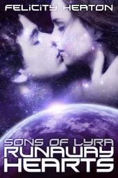 Runaway Hearts: Sons of Lyra Science Fiction Romance Series Book 2