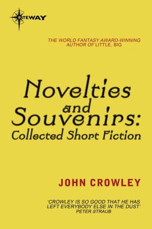 Novelties and Souvenirs  Collected Short Fiction