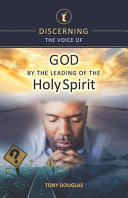 Discerning the Voice of God by the Leading of the Holy Spirit