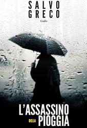 L'Assassino della pioggia: Salvo Greco