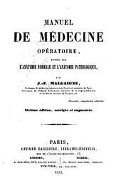 Manuel de médecine opératoire: fondée sur l'anatomie normale et l'anatomie pathologique