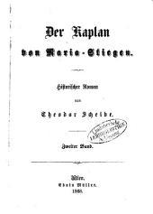 Der Kaplan von Maria-Stiegen: Historischer Roman von Theodor Scheibe, Band 2