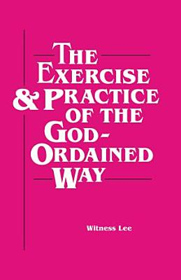 The Exercise and Practice of the God Ordained Way