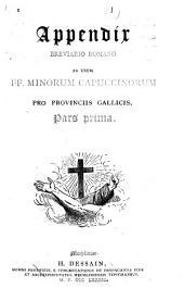 Appendix Breviario Romano ad usum FF. Minorum Capuccinorum pro provinciis Gallicis